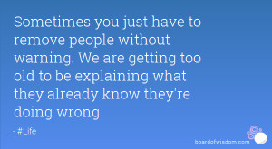 ... too old to be explaining what they already know they're doing wrong