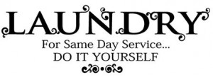 Laundry For Same Day Service do it yourself vinyl decal sticker quote ...