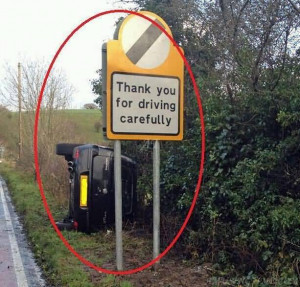 Funny Road Sign: Thank You For Driving Carefully: The main fact about ...