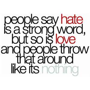 ... Is Love And People Throw That Around Like Its Nothing Facebook Quote