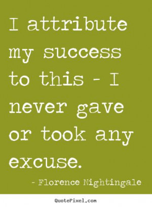 Florence Nightingale quote on her success.
