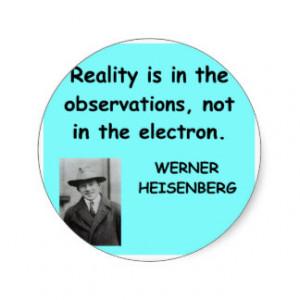 Werner Heisenberg quote Stickers