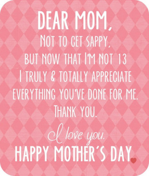 ... you've done for me. Thank you. I love you! Happy Mother's Day