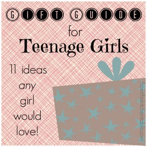 ... Teenage Girls - 11 ideas any girl would love. (Written by two teens