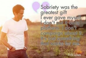 Photo Gallery of the Sobriety Quotes, the World Inspiration