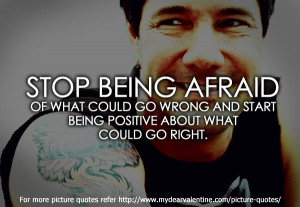 life quotes - Stop being afraid