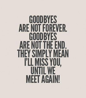 don t be dismayed at goodbyes a farewell is necessary