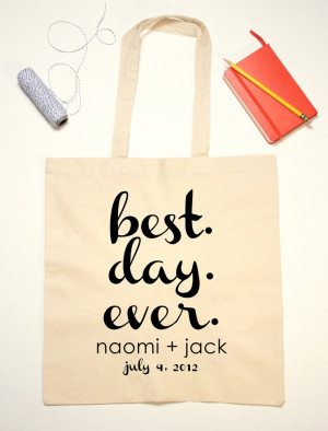 Tote Bag Wedding Favor Best Day Ever Quote Bag. $12.00, via Etsy.