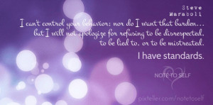 can't control your behavior; nor do i want that burden... but i will ...