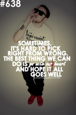 mac miller ..... I hated this quote with every moral fiber of my being ...