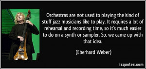 More Eberhard Weber Quotes