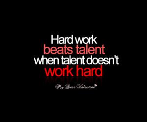 motivational quotes - Hard work beats talent