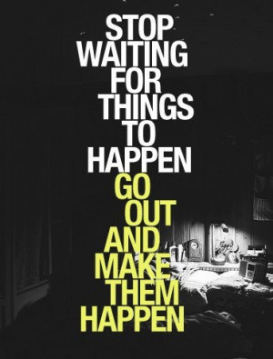 Make Things Happen...