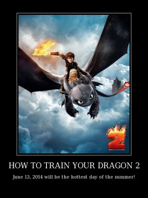 MOTIVATIONAL IMAGE: HOW TO TRAIN YOUR DRAGON 2 - June 13, 2014 will be ...