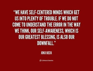 File Name : quote-Joko-Beck-we-have-self-centered-minds-which-get-us ...