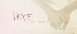 ... Wife » Divorce » Is There Hope For Reconciliation After Adultery