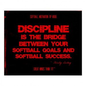 ... motivational softball poster features a softball quote by author
