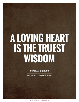 Wisdom Quotes Heart Quotes Loving Quotes Charles Dickens Quotes