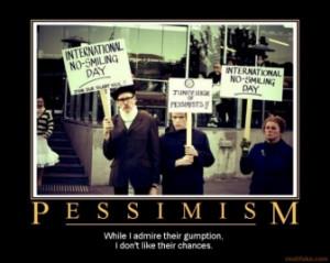 pessimism-pessimism-demotivational-poster-1210798749.jpg
