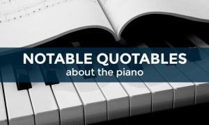 Quotables for Pianists: 12 of Our Favorite Piano Quotes