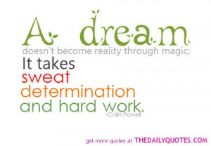dream-takes-sweat-determination-hard-work-colin-powell-quotes-sayings ...