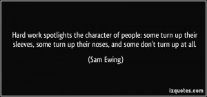 quote-hard-work-spotlights-the-character-of-people-some-turn-up-their ...