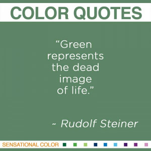 Green represents the dead image of life.