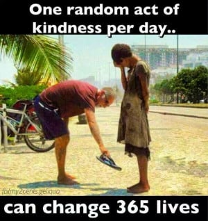 One random act of kindness a day can change 365 peoples lives. What an ...
