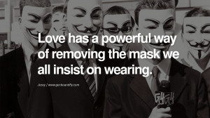 ... insist on wearing. - Jessy Quotes on Wearing a Mask and Hiding Oneself
