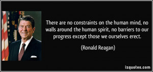 There are no constraints on the human mind, no walls around the human ...