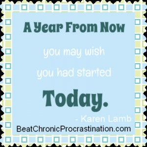 ... Try some motivating Procrastination Quotes to jump-start your efforts