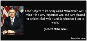 called McNamara's war. I think it is a very important war, and I am ...