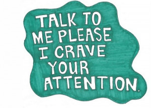 crave attention