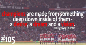 """... Down Inside Of Them A Desire, A Dream And A Vision """" ~ Soccer Quote"""
