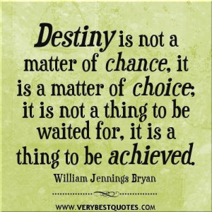 Destiny quotes change quotes choice quotes achievement quotes