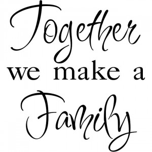 """Family a link to the past & a bridge to our future."""""""