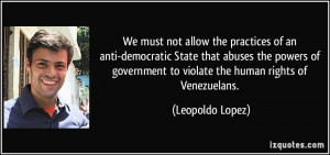... government to violate the human rights of Venezuelans. - Leopoldo