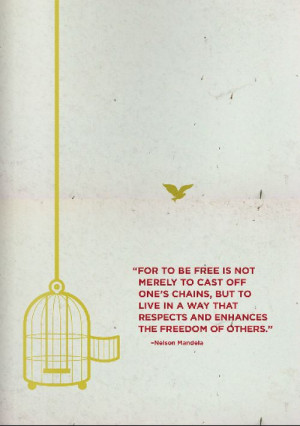 ... to live in a way that respects and enhances the freedom of others t