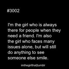 the girl who is always there for others people when they need a ...