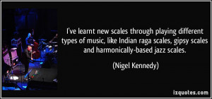 ve learnt new scales through playing different types of music, like ...