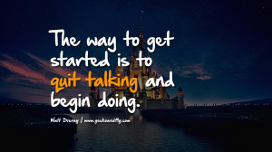 Talking Shit Quotes Talking and begin doing.