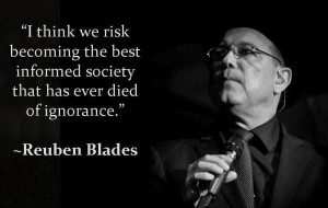 the best informed society that has ever died of ignorance.