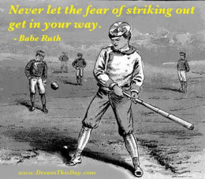 never let the fear of striking out get in your way babe ruth baseball ...