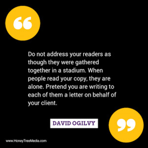 This is a great content marketing quote from David Ogilvy: