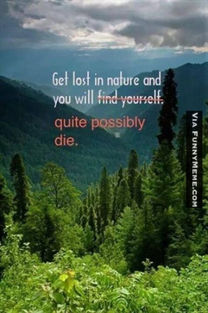 Funny memes – Lost in nature lost in life