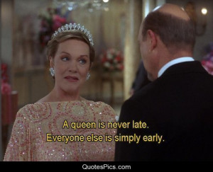 Queen is never late… – The Princess Diaries