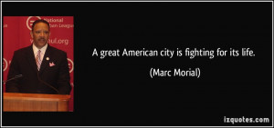 great American city is fighting for its life. - Marc Morial