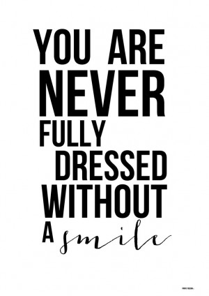 One of my favorite quotes: Image of You are never fully dressed ...