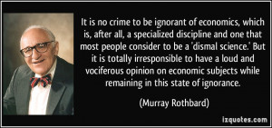 ... subjects while remaining in this state of ignorance. - Murray Rothbard