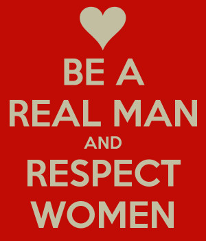 real men respect women quotes